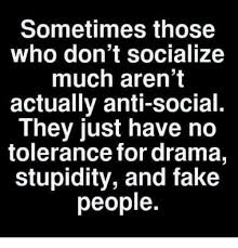 Fake People Memes - sometimes those who don t socialize much aren t actually anti social