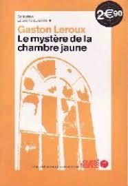 le mystère de la chambre jaune résumé livrenpoche le mystère de la chambre jaune gaston leroux livre