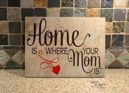 gift for mom home is where your mom is sign wooden sign for mom