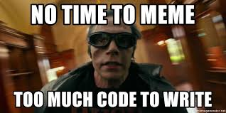 Code Meme - no time to meme too much code to write quicksilver x men