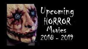 best upcoming horror movies 2018 trailer paktune world u0027s 1