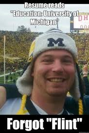 University Of Michigan Memes - resume reads education university of michigan forgot flint