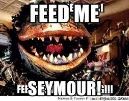 Feed Me Seymour Meme - feed me seymour plant from little shop of horrors meme generator