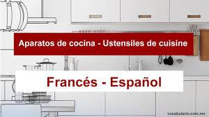 la cuisine en espagnol utensilios de cocina en francés la cuisine en espagnol