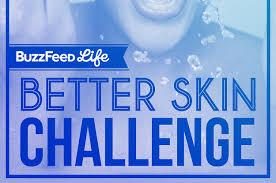 Buzzfeed Challenge I Took Buzzfeed S 7 Day Better Skin Challenge
