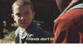 Lie Memes - friends don t lie friends meme on me me
