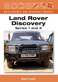 land rover discovery maintenance and upgrades manual series 1 and