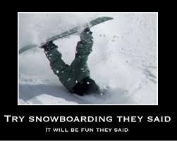 Snowboarding Memes - that looks super fun very demotivational demotivational posters