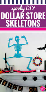 diy dollar store spooky skeletons my life and kids