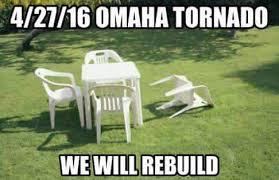 Omaha Meme - omaha 4 27 16 tornado meme imgur