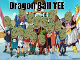 Meme Yee - dragon ball yee by laviathan4041 meme center