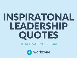 leadership quotes humor 72 amazing leadership quotes that will inspire you to be great