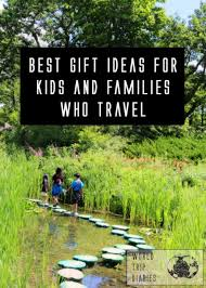 Gift ideas for travelling kids and families world trip diaries