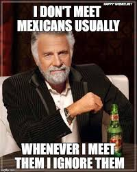 Funny Mexican Meme - mexican memes funny mexican images happy wishes