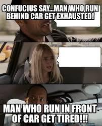 Confucius Says Meme - meme creator confucius say man who run behind car get