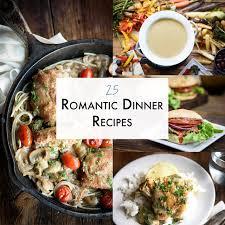 romantic dinner ideas 25 romantic dinner recipes the adventure bite