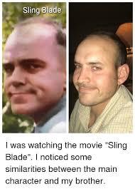 Sling Blade Meme - sling blade blade meme on me me