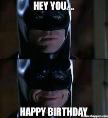 Batman Birthday Meme - hey you happy birthday meme batman smiles 6705 memeshappen