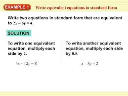 to write another equivalent equation multiply each side by 0 5