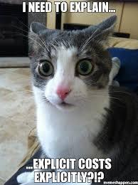 Explicit Memes - i need to explain explicit costs explicitly meme sudden