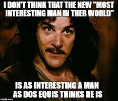 Dos Equis Guy Meme - dos equis imgflip