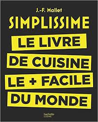 la cuisine facile simplissime le livre de cuisine le facile du monde cuisine