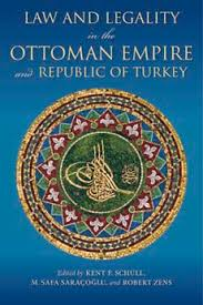 Ottoman Empire Laws And Legality In The Ottoman Empire And Republic Of Turkey