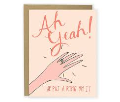 congrats engagement card engagement card congrats card ah yeah he put a ring on it