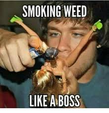 Weed Smoking Meme - smoking weed like a boss meme on me me