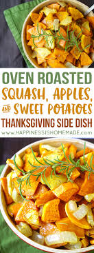 roasted sweet potatoes squash apples happiness is