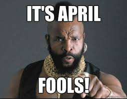 April Meme - april fools day 2016 best funny memes heavy com