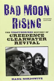 By The Light Of The Halloween Moon Bad Moon Rising The Unauthorized History Of Creedence Clearwater