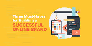 three building three must haves for building a successful brand the