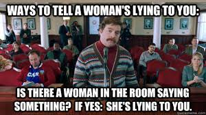 Mad Woman Meme - ways to tell a woman s lying to you is there a woman in the room