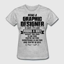 designer t shirts being a graphic designer t shirt spreadshirt