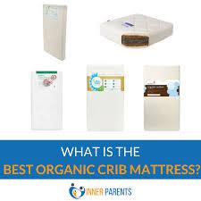 Best Eco Friendly Crib Mattress Best Organic Crib Mattress Of 2018 Inner Parents