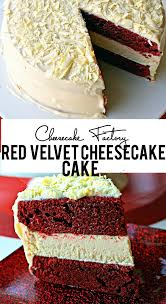 cheesecake factory red velvet cheesecake cake the perfect