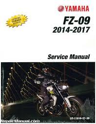 2014 2017 yamaha fz 09 motorcycle service manual 850cc