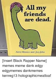 All Memes With Names - 25 best memes about name meme name memes