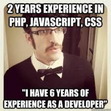 Web Developer Meme - developer memes on twitter 2 years experience in php javascript
