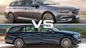 insignia opel 2017 2018 opel insignia sports tourer vs 2017 mercedes e class estate