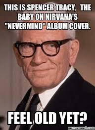 Tracy Meme - is spencer tracy the baby on nirvana s nevermind album