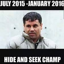 Hide And Seek Meme - el chapo captured best funny memes heavy com page 3
