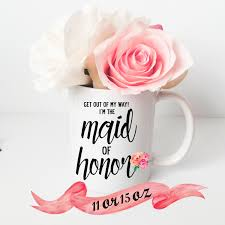 wedding quotes of honor of honor mug bridesmaid quote