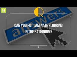can you put laminate flooring in the bathroom