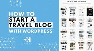 tutorial wordpress blog how to start a travel blog wordpress travel blog tutorial
