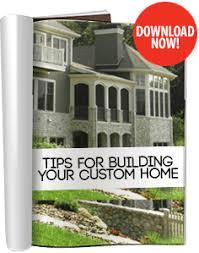 build your custom home free e book tips for building a custom home custom homes