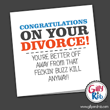 congrats on your divorce card buzz kill divorce cards gilly rob