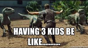 Meme Generator Raptor - having 3 kids be like raptor kids meme generator