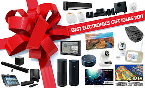 best electronics gift ideas 2017 top gifts 2017 top